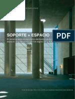ARREJURÍA-CAPOTE. Soporte + Espacio. El sistema estructural como elemento conformador del espacio arquitectónico en los siglos XX y XIX