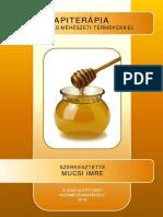Apiterápia. Gyógyítás méhészeti termékekkel