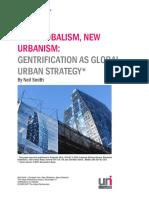 New Globalism, Newurbanism Gentrification as Global Urban Strategy Neil Smith