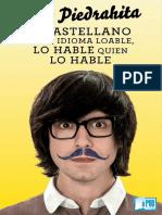 El Castellano Es Un Idioma Loable Lo Hable Quien Lo Hable - Luis Piedrahita