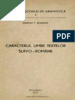 (1946) Caracterul Limbii Textelor Slavo-romane [D.P. Bogdan]