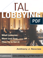 (and How They Try to Get It) Anthony J. Nownes-Total Lobbying_ What Lobbyists Want (and How They Try to Get It)-Cambridge University Press (2006)