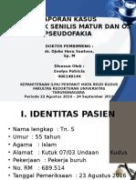 Ppt OD Katarak senilis matur dan OS pseudofakia