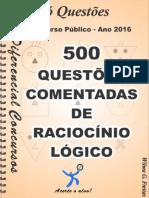 500 Questões Comentadas de Raciocínio Lógico.pdf