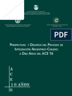 Perspectivas y Desafíos Del Proceso de Integración Argentino-Chileno a Diez Años Del ACE 16-1