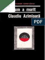 Constantin, Theodor - Cum a Murit Claudiu Azimioara v1.0
