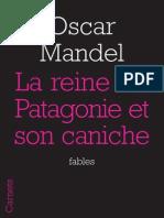 """""""La reine de Patagonie et son caniche"""", O. Mandel"""