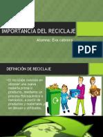 Importancia DelIMPORTANCIA DEL RECICLAJE Reciclaje