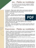 Docslide.com.Br Exercicios Platao No Vestibular Segue Abaixo Um Conjunto de Exercicios Do Vestibular Unesp 1a Fase de 2011 Em Que Um Trecho Do Dialogo Fedro de Platao