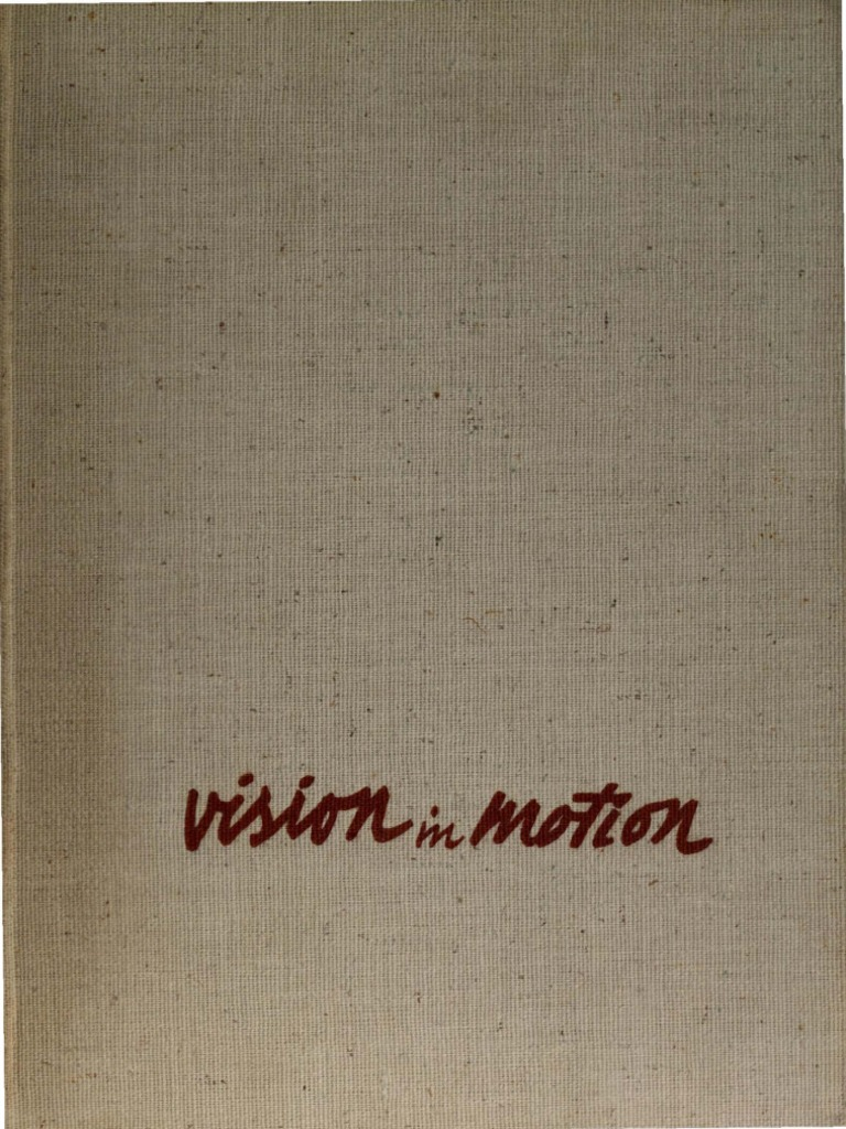 3239a96600 Moholy Nagy Vision in Motion 1947