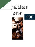 Believe Your Self