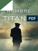 El Hombre Que Pudo Salvar El Titanic - Emilio Calle