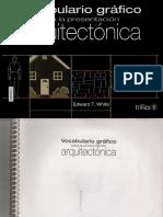 Vocabulario Grafico Para La Presentacion Arquitectonica - Edward T. White
