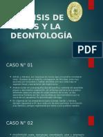 Analisis de Casos y La Deontología