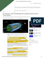 La Ciencia Ante El Hallazgo de La Quinta Fuerza de La Naturaleza