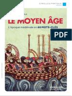 Le Moyen Age L'Epoque Medievale en 80 Mots-cles
