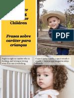 Frases Sobre Caráter Para Crianças - Character Building Quotes for Children