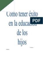 Como-Tener-exito-en-la-Educacion-de-los-Hijos.pdf