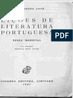 LAPA, M . R. Lições de Literatura Portuguesa. Época Medieval. Coimbra Coimbra Editora, 1955. Cap. 1.