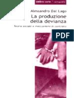 Alessandro Dal Lago - La Produzione Della Devianza. Teoria Sociale e Meccanismi Di Controllo (2001)