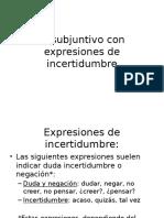 El Subjuntivo Con Expresiones de Incertidumbre