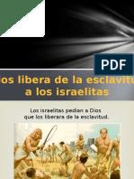 44. Dios Libera de La Esclavitud a Los Israelitas