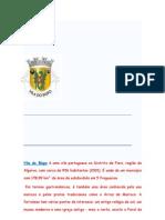 Vila do Bispo é uma vila portuguesa no Distrito de Faro
