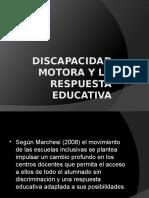 Discapacidad motora y la respuesta educativa.pptx