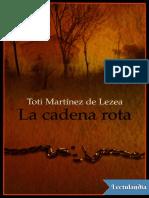 La cadena rota - Toti Martinez de Lezea.pdf