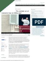 Papa Francisco_ El Papa Francisco_ 'Es Verdad, En El Vaticano Hay Un Lobby Gay' _ Elmundo.es
