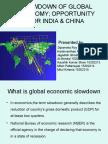 Slowdown of global economy, opportunity for india & china