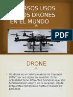 Diversos Usos de Los Drones en El Mundo