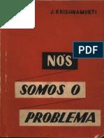 Nós somos o problema - Jiddu Krishnamurti.pdf
