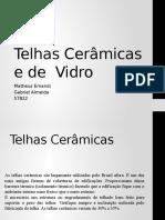 Telhas Cerâmicas & Vidro