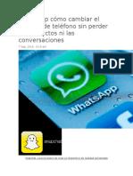 WhatsApp Cómo Cambiar El Número de Teléfono Sin Perder Los Contactos Ni Las Conversaciones