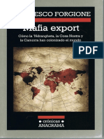 Francesco Forgione - Mafia Export - Como Ndrangheta, Cosa Nostra, Camorra Colonizaron El Mundo
