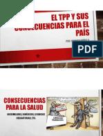 El Tpp y Sus Consecuencias Para El País