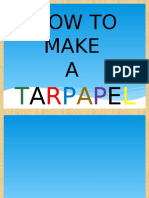 How to Make a TARPAPEL