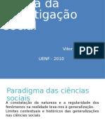 Metodologia UENF - Aula 1 - Logica Da Invesgiação Social