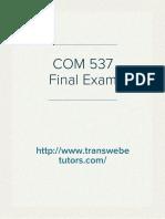 COM 537 Final Exam | COM 537 Final Exam Answers - Transweb E Tutors