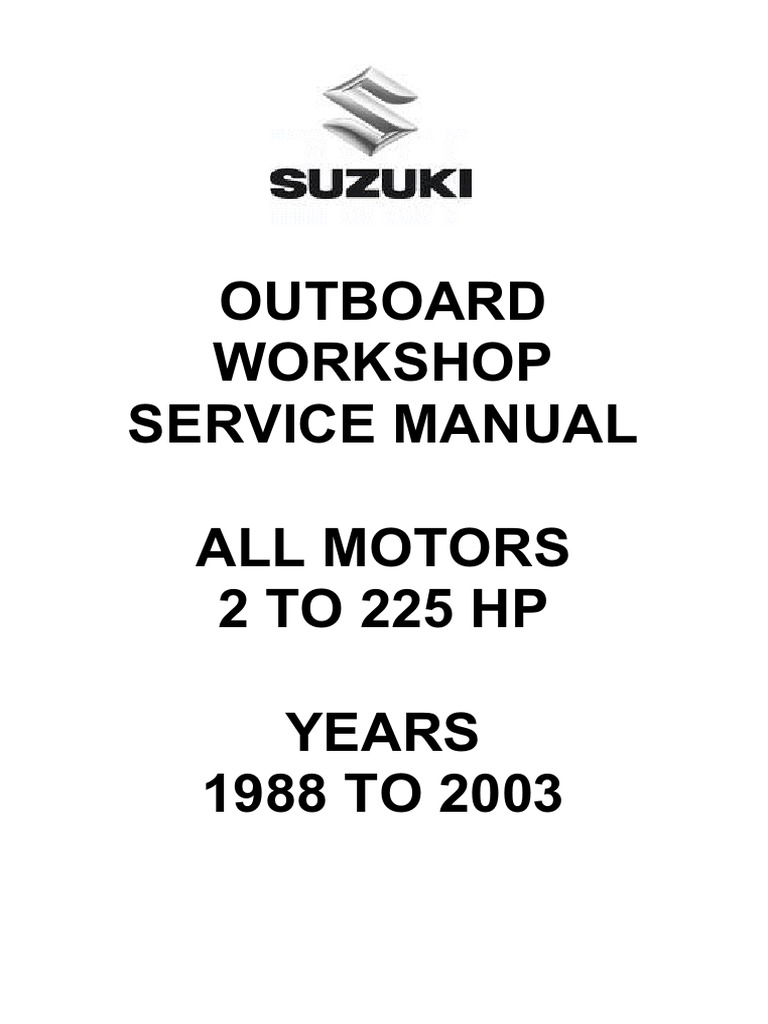 Outboard Workshop Service Manual All Motors 2 TO 225 HP