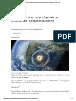 Cientistas Escavam Cratera Formada Por Asteroide Que 'Dizimou Dinossauros' - BBC Brasil