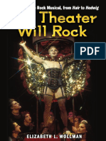 Elizabeth Lara Wollman-The Theater Will Rock_ a History of the Rock Musical, From Hair to Hedwig-University of Michigan Press (2006)
