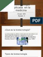 Biotecnología Aplicada en La Medicina