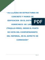 """""""PATOLOGÍAS EN ESTRUCTURAS DE CONCRETO Y MUROS DE EDIFICACION  EN EL DISTRITO DE HUANCHACO- AV. LARCO (TRUJILLO-PERÚ), DESDE EL PUNTO DE VISTA DEL COMPORTAMIENTO DEL MATERIAL, EN EL ASPECTO DE CORROSIÓN"""""""