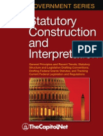 Statutory Construction and Interpretation: General Principles and Recent Trends; Statutory Structure and Legislative Drafting Conventions; Drafting Federal Grants Statutes; and Tracking Current Federal Legislation and Regulations
