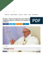 El Papa_ _Cómo Me Gustaría Que Todas Las Confesiones Religiosas Dijeran_ Asesinar en Nombre de Dios Es Satánico