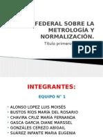Ley federal sobre la Metrología y Normalización.pptx