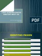 131597819-Case-Konjungtivitis-Bakteri.pptx