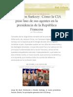 Operación Sarkozy_ Cómo La CIA Puso Uno de Sus Agentes en La Presidencia de La República Francesa, Por Thierry Meyssan